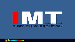 Lowongan Kerja Operator Assembly & NC PT. INDONESIA MOLD TECHNOLOGY Januari 2018