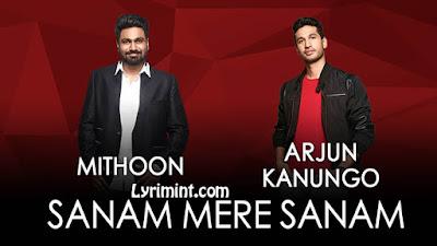Sanam Mere Sanam Lyrics – Jammin' w/ Arjun Kanungo & Mithoon