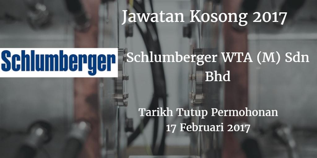 Jawatan Kosong Schlumberger WTA (M) Sdn Bhd 17 Februari 2017