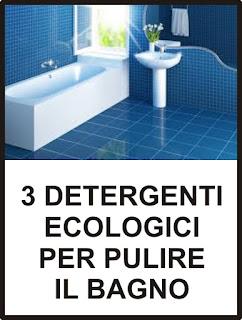 3 Detergenti Ecologici Molto Efficaci Per Pulire Il Bagno