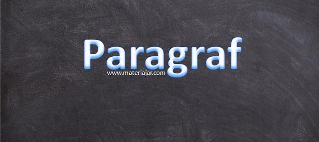 Materi Paragraf; Pembahasan Bahasa Indonesia Untuk UN, UAS, USBN, SD, SMP, SMA