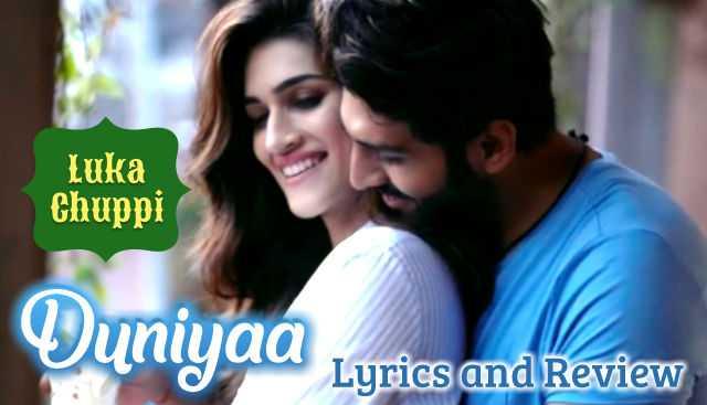 duniya-luka-chuppi-lyrics-and-review