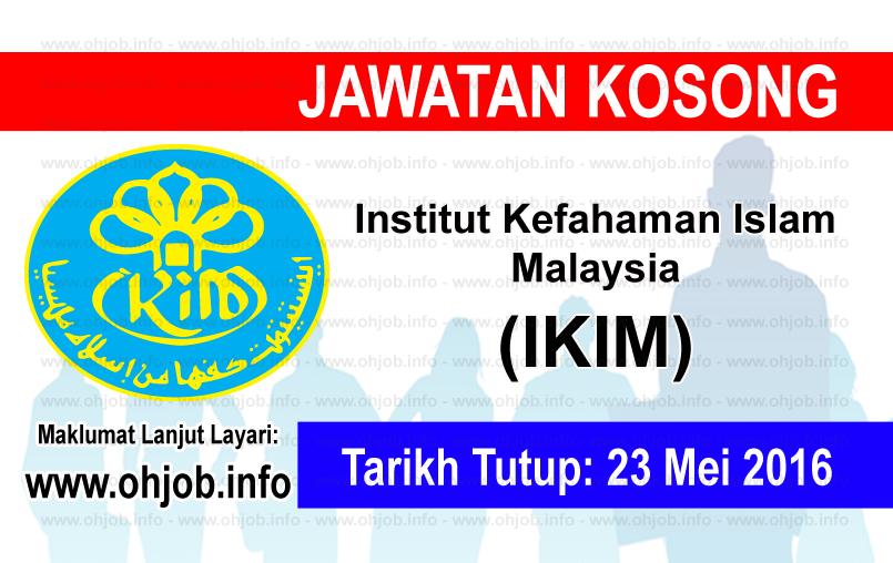 Jawatan Kerja Kosong Institut Kefahaman Islam Malaysia (IKIM) lgo www.ohjob.info mei 2016