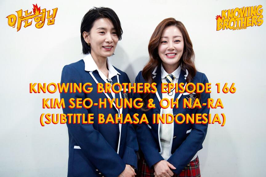 Nonton streaming online & download Knowing Brothers episode 166 bintang tamu Kim Seo-hyung & Oh Na-ra sub Indo