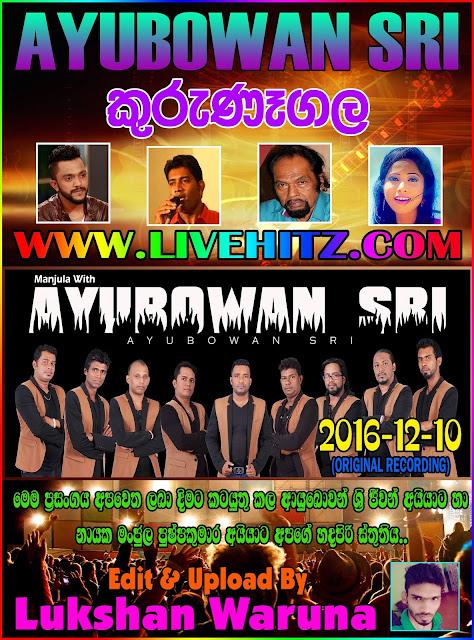 AYUBOWAN SRI LIVE IN  KURUNEGALA 2016-12-10