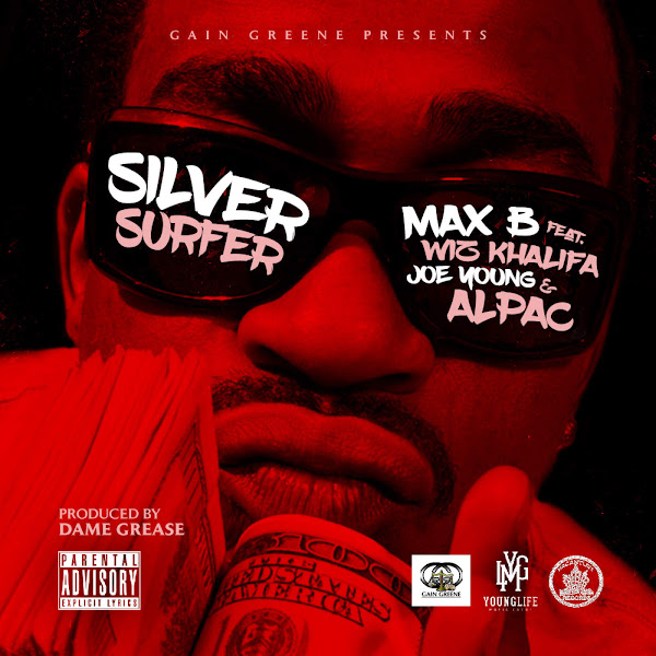 Max B - Silver Surfer (feat. Wiz Khalifa, Joe Young & Alpac) - Single Cover