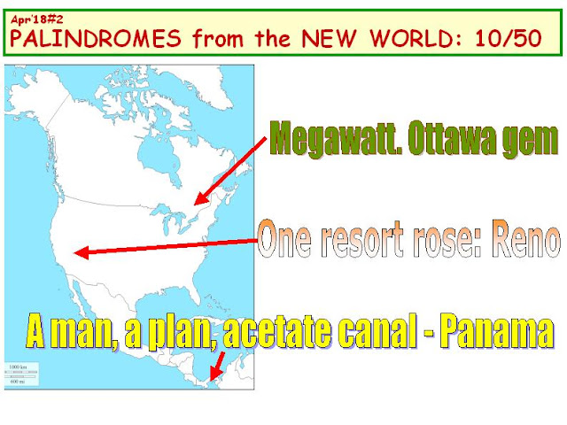 1)Megawatt: Ottawa gem.  2) One resort rose: Reno. 3) A man, a plan, a cetate canal - Panama.
