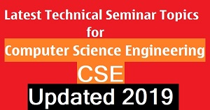 Latest Technical Seminar Topics for CSE Computer Science | 2019