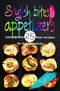 Stylish bites - appetizers. Cookbook: 25 fast recipes for any occasion