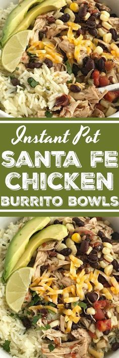 Best Instant Pot Santa Fe Chicken Burrito Bowls