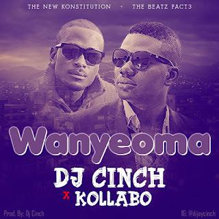 Music: Dj Cinch Ft. Kollabo - Wanyeoma | @Dj_Cinch