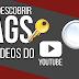 Como Descobrir Tags de Vídeos do Youtube
