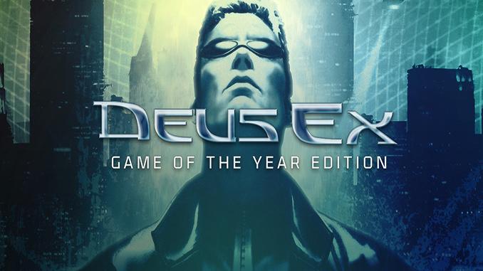 Deus Ex: GOTY Edition + Revision