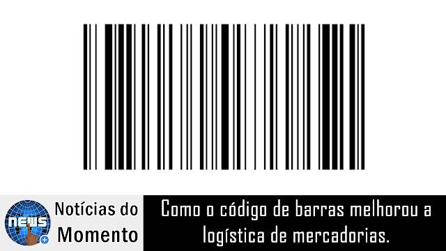 Como o código de barras melhorou a logística de mercadorias?