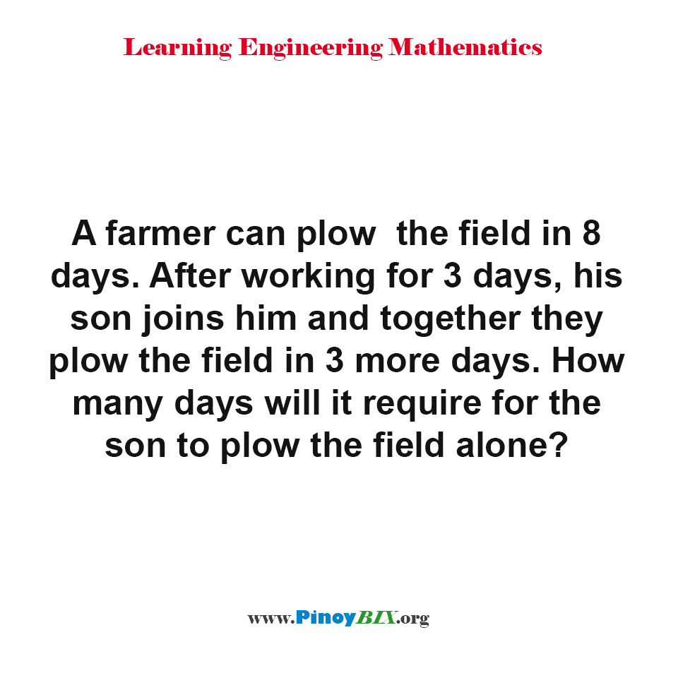How many days will it require for the son to plow the field alone?