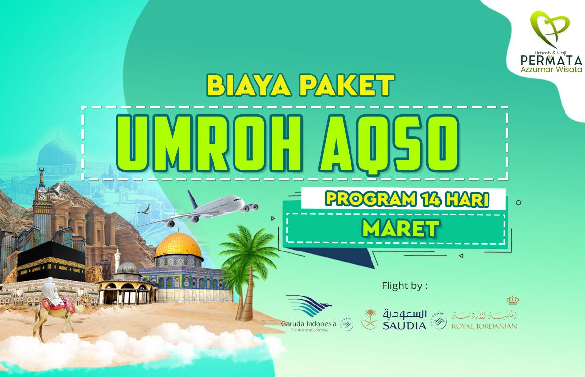 Promo Paket Umroh plus aqso Biaya Murah Jadwal Bulan Maret