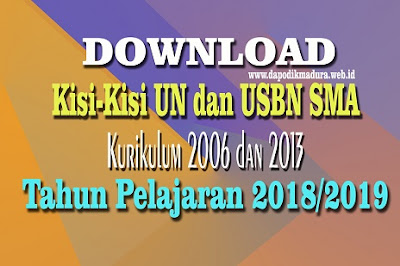 Kisi-Kisi UN dan USBN SMA Kurikulum 2006 dan 2013 Tapel 2018/2019