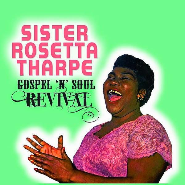 Rosetta Tharpe-Gospel 'n' Soul Revival-