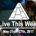 Live This Week: May 21st - 27th, 2017