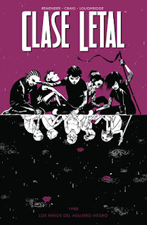 CLASE LETAL 2 1988 LOS NIÑOS DEL AGUJERO...  Comic Americano de Remender, Craig y Loughridge