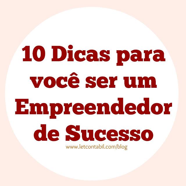 10 dicas para ser um empreendedor de Sucesso