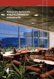 http://lubimyczytac.pl/ksiazka/4749503/ksiezyc-z-peweksu-o-luksusie-w-prl