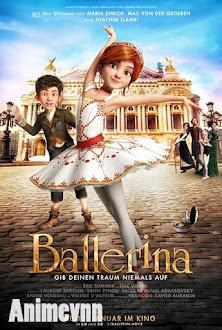 Vũ Điệu Thần Thiên - Ballerina | Leap! 2016 Poster