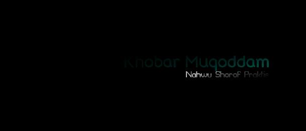 Nahwu Praktis kali ini merupakan pembahasan tambahan tentang mubtada dan khobar Khobar Mukoddam Mubtada Muakkhor