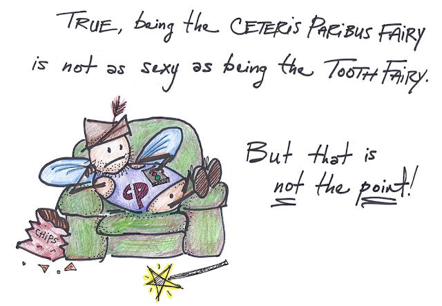 Ceteris paribus fairy is not the same as the tooth fairy, but oh well.