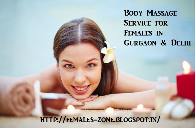 Body Massage in Gurgaon and Delhi | Females Service