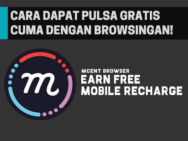 Cuma Browsingan Bisa Dapet Pulsa Gratis mCent Browser, Cuma Browsingan Bisa Dapet Pulsa!