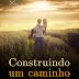 Construindo um caminho - Shellida e Eliana Machado Coelho