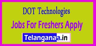 DOT Technologies Recruitment 2017 Jobs For Freshers Apply