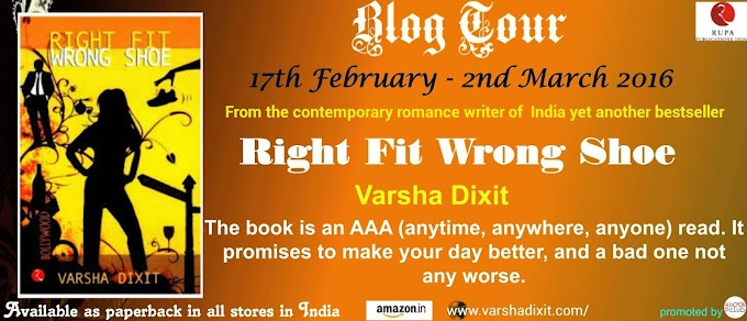 Blog Tour : Right Fit Wrong Shoe by Varsha Dixit