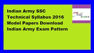 Indian Army SSC Technical Syllabus 2016 Model Papers Download Indian Army Exam Pattern