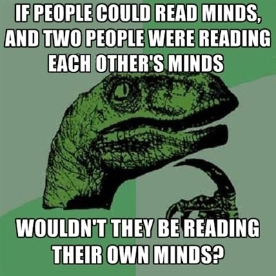 if people could read minds