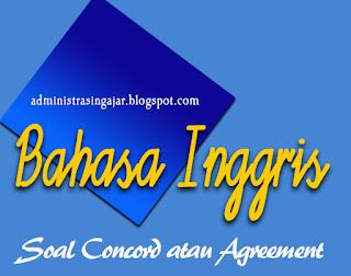 40 Soal Pilihan Ganda Bahasa Inggris Concord atau Agreement Lengkap Beserta Jawabannya