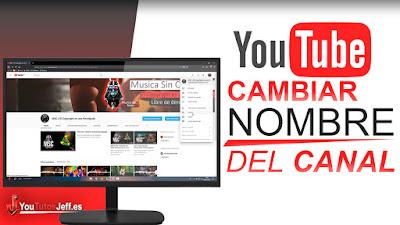 Como Cambiar el Nombre de tu Canal de Youtube 2018 - Fácil