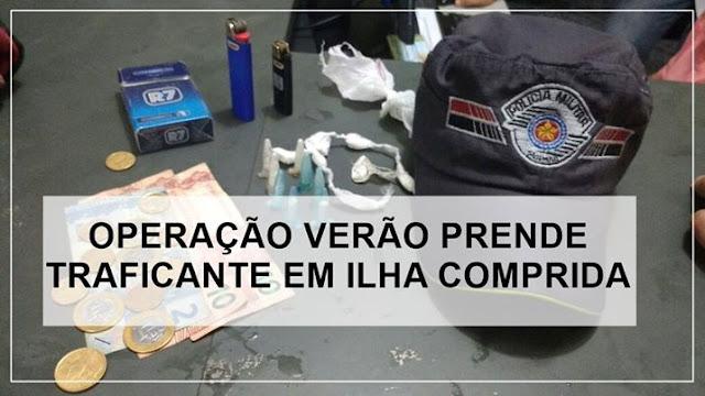 OPERAÇÃO VERÃO PRENDE TRAFICANTE EM ILHA COMPRIDA