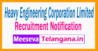 Heavy Engineering Corporation Limited  Recruitment  Notification 2017 Last Date 08-07- 2017