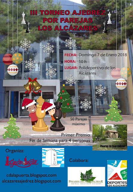 "III Torneo Navideño de Ajedrez por parejas C.A. Los Alcazares - Ajedrizate «7 Enero 2017»<img border=""0"" src=""https://3.bp.blogspot.com/-y_aaU0FTncM/V0APF_0MnxI/AAAAAAAAsi8/QfB3r4uk_BAcFSYADUEQAk_lwedJf-ujACKgB/s1600/recomendado.png"" />"
