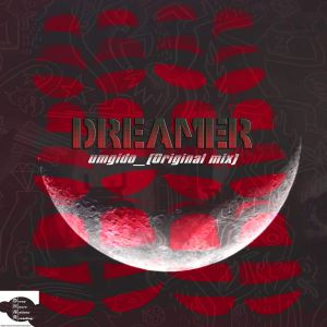 Dreamer – Umgido (Original Mix) [AFRO HOUSE]