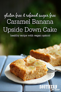 Healthy Caramel Banana Upside Down Cake Recipe Gluten Free