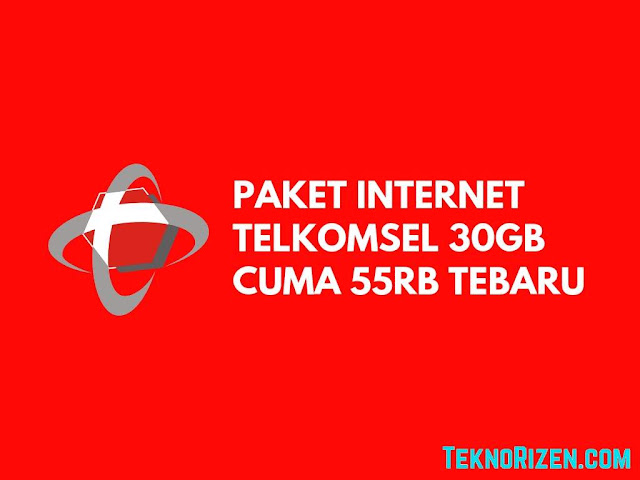 Paket Murah Telkomsel 30GB Cuma Rp55000 Terbaru