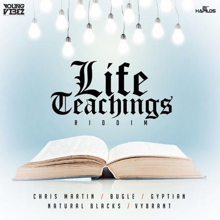 LIFE TEACHINGS RIDDIM [FULL PROMO] – YOUNG VIBEZ PRODUCTIONS