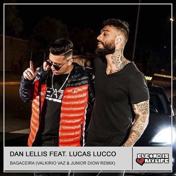 Dan Lellis Feat. Lucas Lucco - Bagaceira (Valkirio Vaz & Junior Diow Remix)