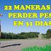 22 Maneras de perder peso en 31 dias sin gastas dinero 2/2