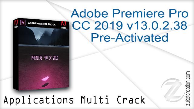 Adobe Premiere Pro CC 2019 v13.0.2.38 Pre-Activated