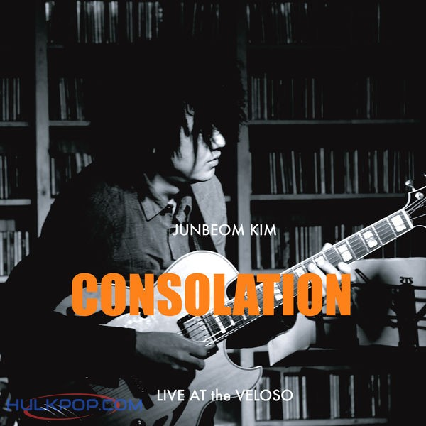 Kim Junbeom – Consolation, Live At The Veloso