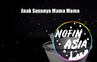 Download Musik Dj Enak Susunya Mama Mama Mp3 New Release